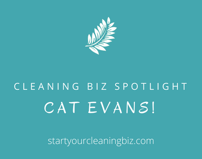 Cleaning Business Spotlight – Cat Evans