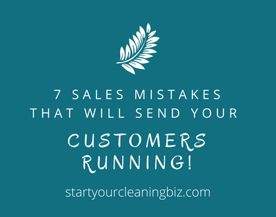 7 Sales Mistakes that will Send Your Customers Running!