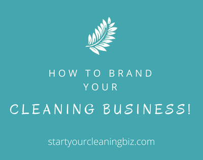 How to Brand your Cleaning Business